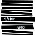 Nervous Twitch – Nervous Twitch